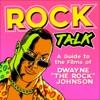Rock Talk: A Guide to the Films of Dwayne Johnson artwork