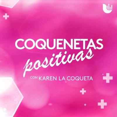 'Coquenetas Positivas' con Karen 'La Coqueta':Univision