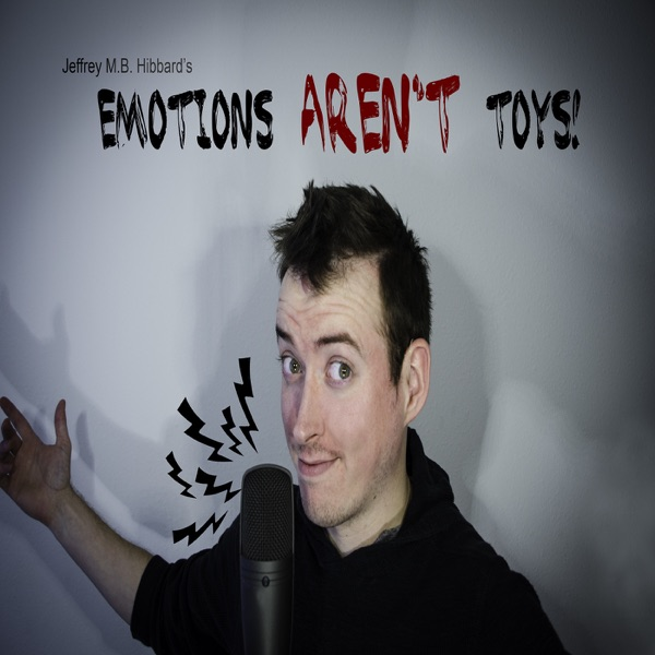 Emotions Aren't Toys