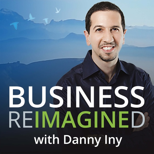 Business Reimagined with Danny Iny | The Mirasee Podcast