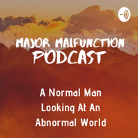 Major Malfunction podcast
