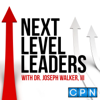 Next Level Leaders with Dr. Joseph Walker, III - Charisma Podcast Network