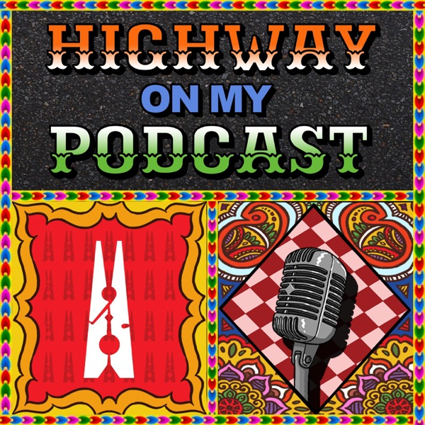 Highway On My Podcast