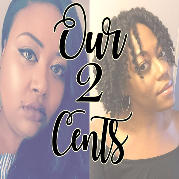 Our 2 Cents Podcast
