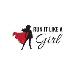 Run it Like a Girl