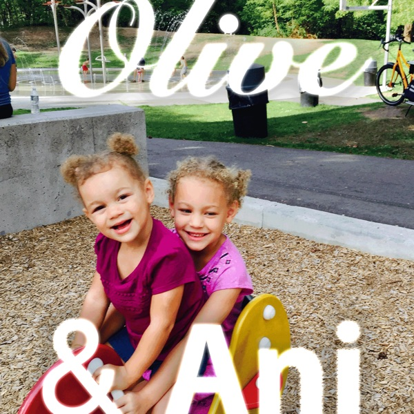 Olive and Ani