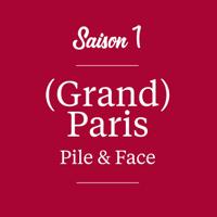 (Grand) Paris Pile & Face podcast