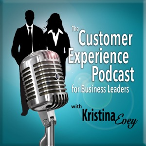 The Customer Experience Podcast for Business Leaders