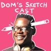 Dom's Sketch Cast artwork