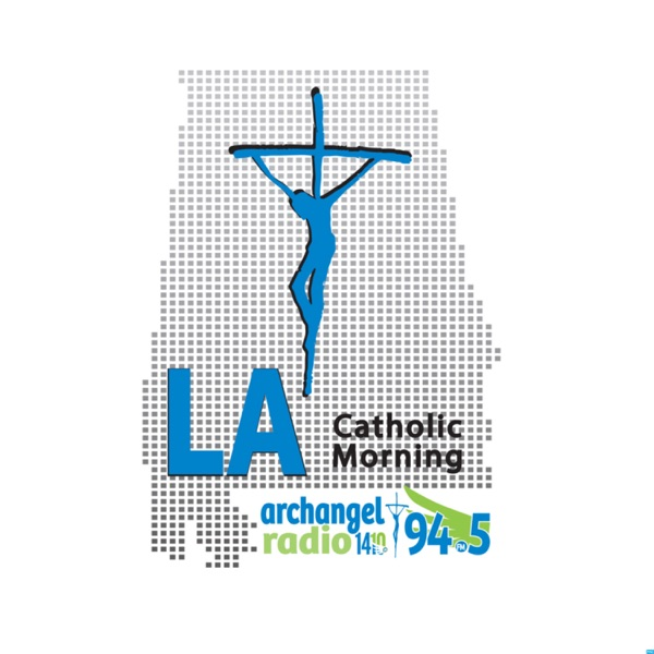 LA Catholic Morning on WNGL Archangel Radio