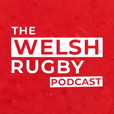The Welsh Rugby Podcast:Reach Podcasts