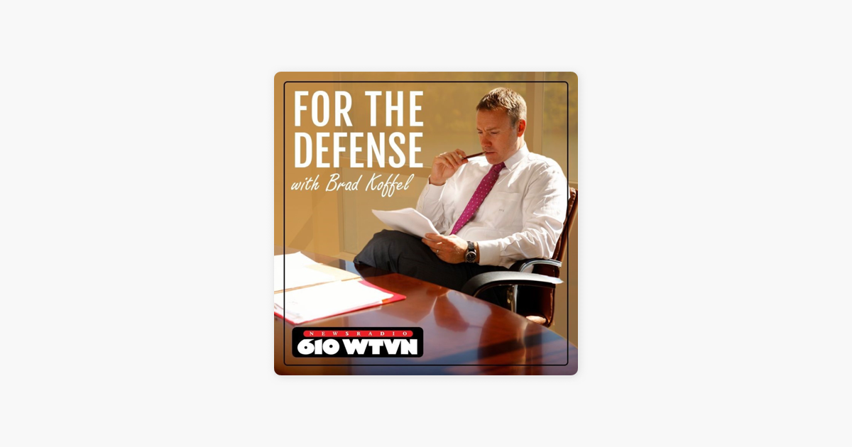 For The Defense With Brad Koffel On Apple Podcasts