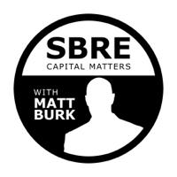 SBRE Capital Matters with Matt Burk podcast