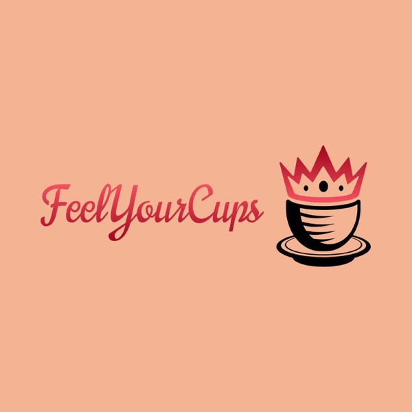 Feel Your Cups Podcast