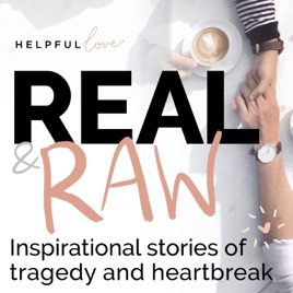 Helpful Love's Real and Raw - Inspirational Real life