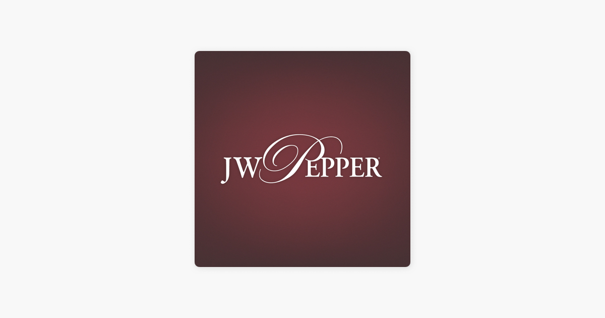 J W  Pepper Editors' Choice Podcast on Apple Podcasts