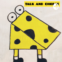 Talk And Cheese podcast