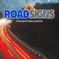 Road Signs A Transport Topics Podcast podcast
