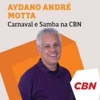 Podcast cover art for Carnaval e Samba na CBN - Aydano André Motta