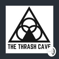 Thrash Cave Rants And Ramblings podcast