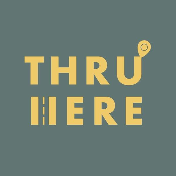 Thru Here