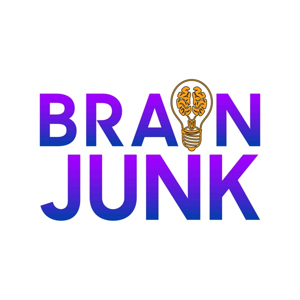 Brain Junk – Podcast – Podtail