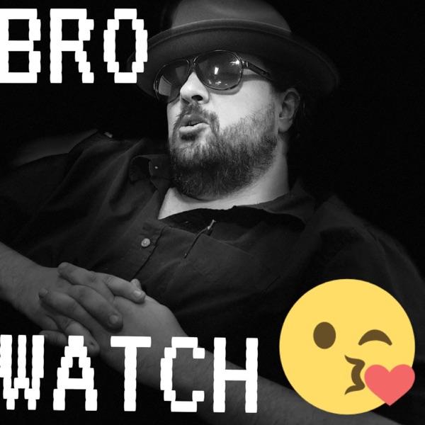Bro Watch