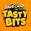 Dave & Chuck the Freak's Tasty Bits Podcast