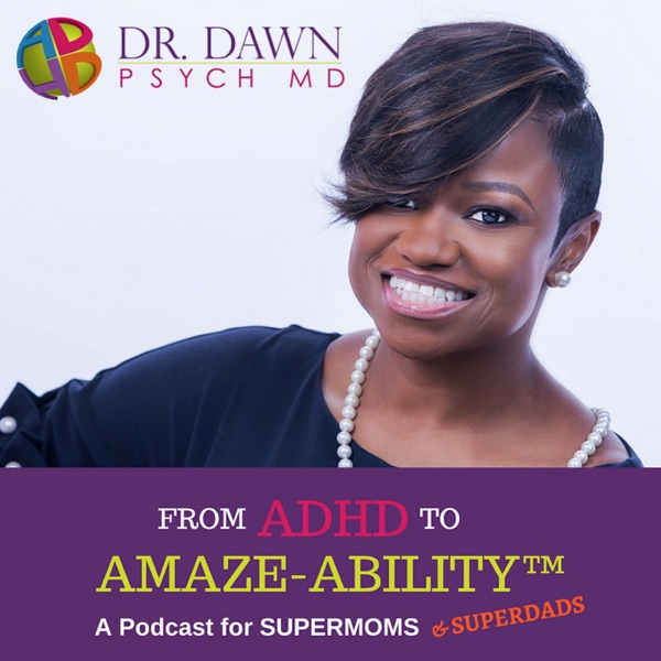 From ADHD to Amaze-Ability™: Children and Adults with ADHD | Total Lifestyle Optimization | Champion Your ADHD™
