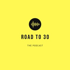 Road to 30