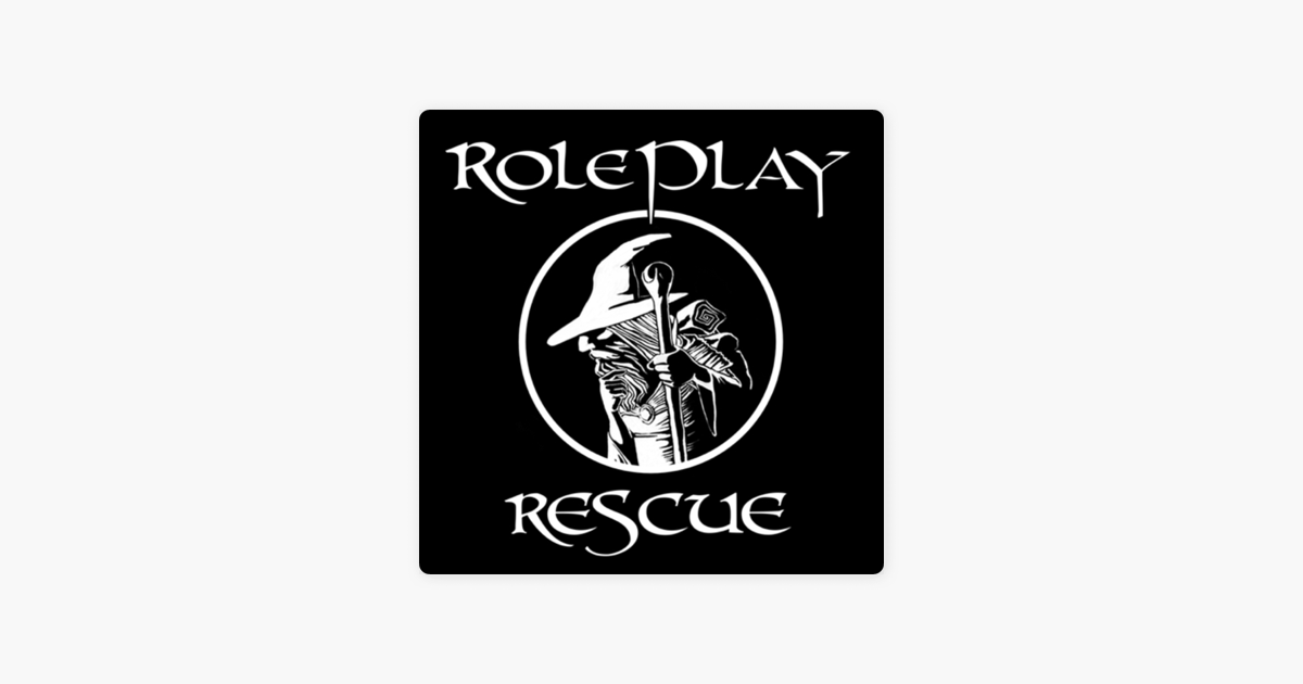 Roleplay Rescue i Apple Podcasts