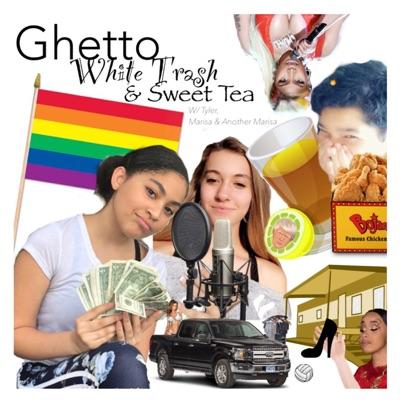 Ghetto, White Trash, and Sweet Tea