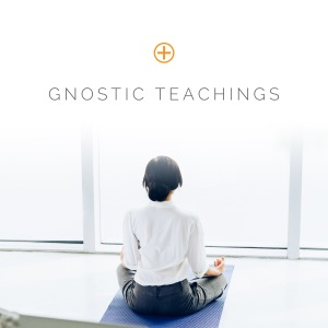 Gnostic Teachings Podcast