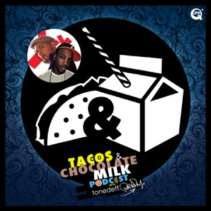 Tacos & Chocolate Milk Podcast with Tonedeff & PackFM