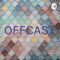 OFFCAST podcast