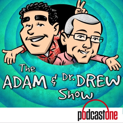 The Adam and Dr. Drew Show:PodcastOne / Carolla Digital
