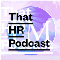 That HR Podcast podcast