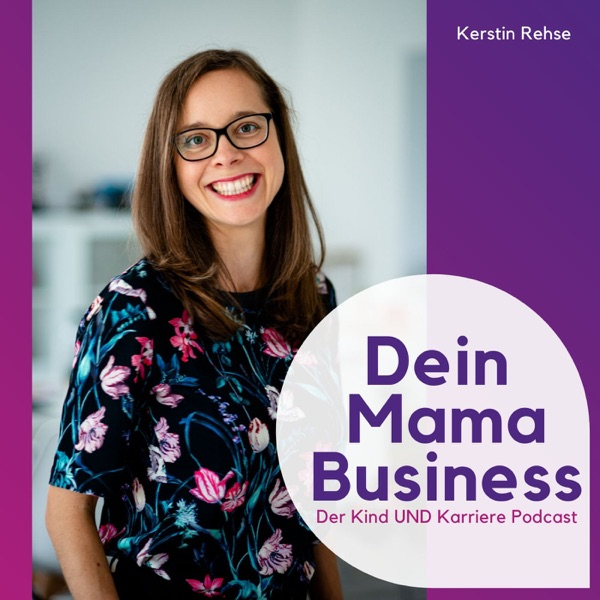 Dein Mama Business - Kind UND Karriere
