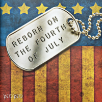 Reborn on the Fourth of July podcast