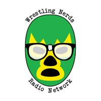 Wrestling Nerds Radio Network podcast