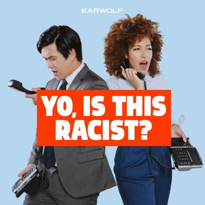 Yo, Is This Racist?:Earwolf & Tawny Newsome, Andrew Ti