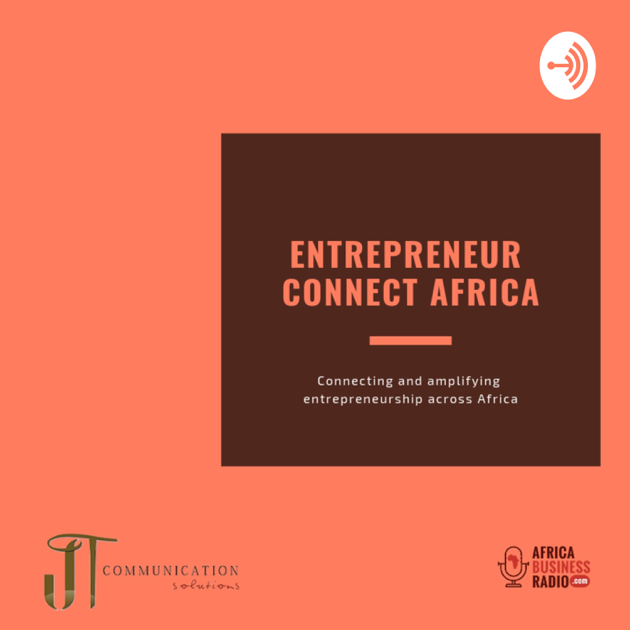 Entrepreneur Connect Africa on Apple Podcasts