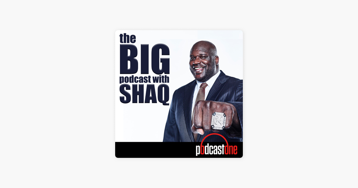 ‎The Big Podcast With Shaq on Apple Podcasts