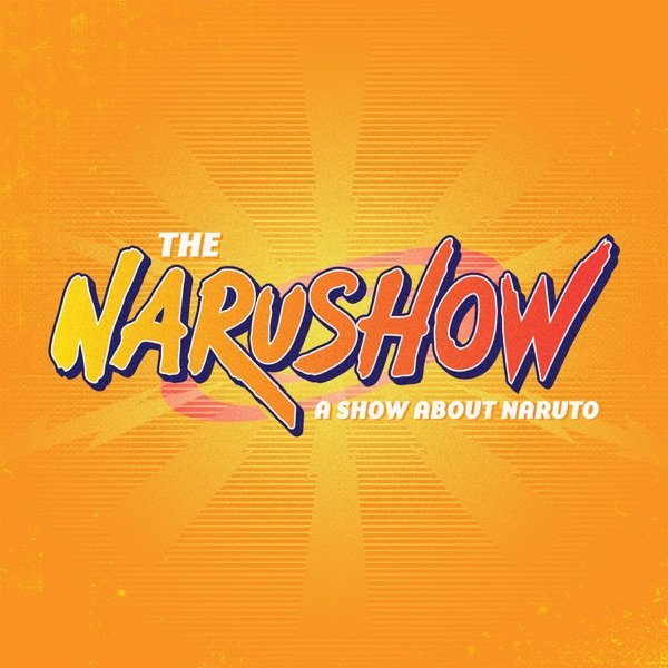 Narushow: A Podcast About Naruto