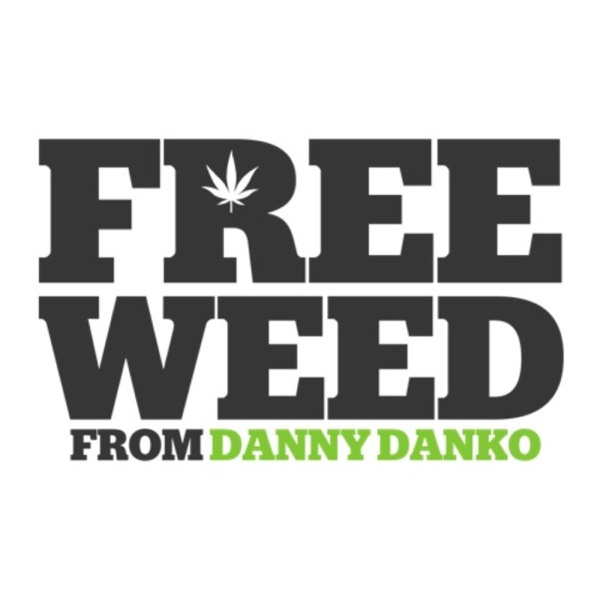 Free Weed from Danny Danko