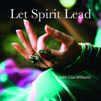 Let Spirit Lead with Cissi Williams podcast