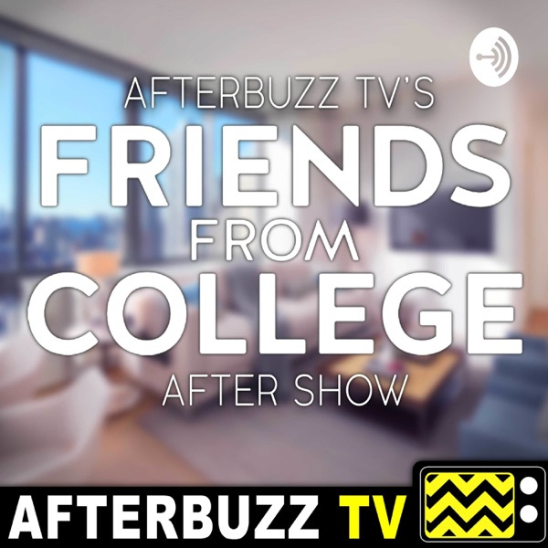 The Friends From College Podcast