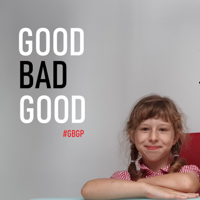 GOOD BAD GOOD podcast