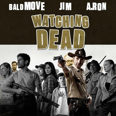 Watching Dead - Walking Dead Podcast:Bald Move