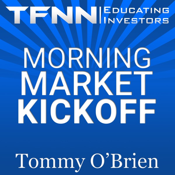 The Morning Market Kickoff - TFNN.com